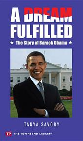 A Dream Fulfilled: The Story of Barack Obama