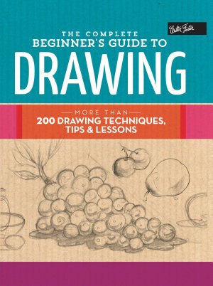 The Complete Beginner s Guide to Drawing PDF