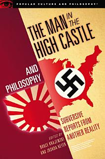 The Man in the High Castle and Philosophy Book