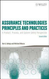 Assurance Technologies Principles and Practices: A Product, Process, and System Safety Perspective, Edition 2