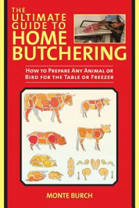 The Ultimate Guide to Home Butchering Book