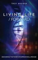 Living Life /Forward