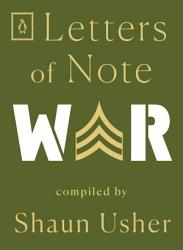 Letters Of Note War Book PDF