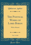 The Poetical Works of Lord Byron  Vol  3 of 10 PDF