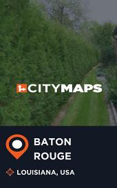 City Maps Baton Rouge Louisiana, USA