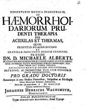 Diss. med. inaug. de haemorrhoidariorum prudenti therapia per acidulas et thermas