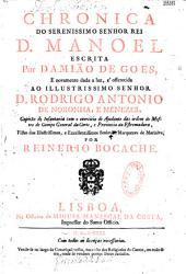 Chronica Do Serenissimo Senhor Rei D. Manoel escrita Por Damião De Goes. E novamente dada a luz ... por Reinerio Bocache