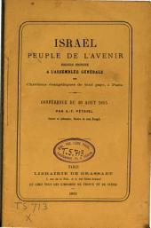 Israël, peuple de l'avenir: discours prononcé à l'assemblée générale des chrétiens évangéliques de tout pays, à Paris : conférence du 30 août 1855
