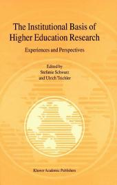 The Institutional Basis of Higher Education Research: Experiences and Perspectives