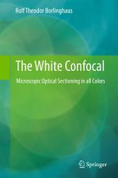 The White Confocal: Microscopic Optical Sectioning in all Colors