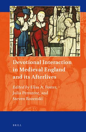Devotional Interaction in Medieval England and its Afterlives PDF