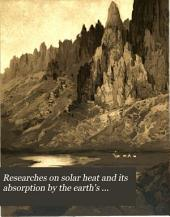 Researches on Solar Heat and Its Absorption by the Earth's Atmosphere: A Report of the Mount Whitney Expedition