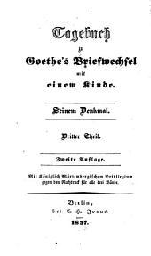 Goethe's Briefwechsel mit einem Kinde: Seinem Denkmal, Band 3