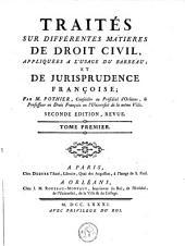 Traités sur différentes matieres de droit civil,: appliquées à l'usage du barreau; et de jurisprudence Françoise;