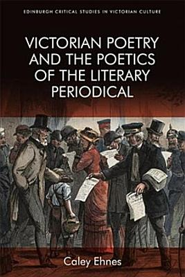 Victorian Poetry and the Poetics of the Literary Periodical PDF