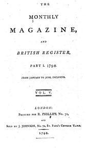 The Monthly Magazine: Or, British Register ..., Volume 5