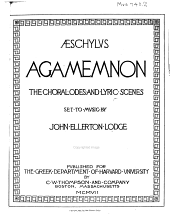Agamemnon [of] Aeschylus: the choral odes and lyric scenes