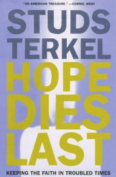 Hope Dies Last: Keeping The Faith In Troubled Times