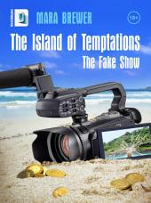 The Island of Temptations: The Fake Show
