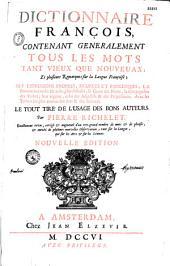 Dictionnaire françois, contenant généralement tous les mots et plusieurs remarques sur la langue françoise... par Pierre Richelet