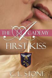 The Academy - First Kiss: The Ghost Bird Series #10