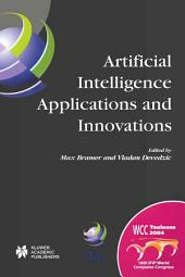 Artificial Intelligence Applications and Innovations: IFIP 18th World Computer Congress TC12 First International Conference on Artificial Intelligence Applications and Innovations (AIAI-2004) 22–27 August 2004 Toulouse, France