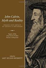 John Calvin, Myth and Reality