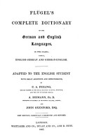 Fl  gel s Complete dictionary of the German and English languages  adapted by C  A  Feiling and A  Heimann  English and German  Adapted by C  A  Feiling  A  Heimann  and J  Oxenford PDF