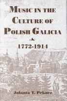 Music in the Culture of Polish Galicia  1772 1914 PDF