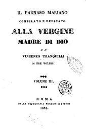 Il parnaso mariano compilato e dedicato alla Vergine madre di Dio da Vincenzo Tranquilli: Volume 3
