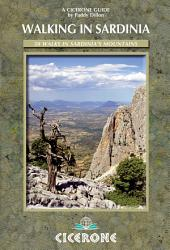 Walking in Sardinia: 50 walks on the Ogliastra coast, Supramonte and Gennergentu mountains