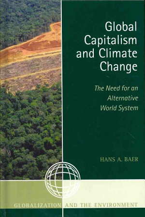 Global Capitalism and Climate Change  The Need for an Alternative World System
