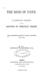 The Basis of Faith: A Critical Survey of the Grounds of Christian Theism