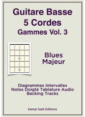 Guitare Basse 5 Cordes Gammes Vol. 3: Blues Majeur