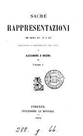 Sacre rappresentazioni dei secoli xiv, xv e xvi, raccolte e illustr. per cura di A. d'Ancona: Volume 1