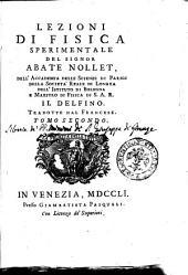 Lezioni di fisica sperimentale del signor abate Nollet ... Tradotte dal francese. Tomo primo [-quinto. Parte seconda]: Volume 2
