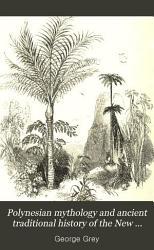Polynesian Mythology and Ancient Traditional History of the New Zealand Race PDF