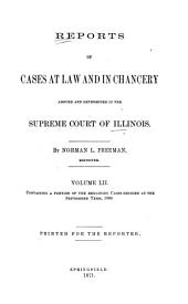 Reports of Cases at Law and in Chancery Argued and Determined in the Supreme Court of Illinois: Volume 52