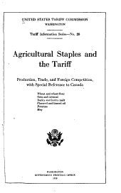 Agricultural Staples and the Tariff: Production, Trade, and Foreign Competition, with Special Reference to Canada
