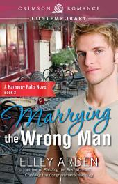Marrying the Wrong Man: A Harmony Falls Novel