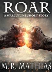 ROAR: A Wardstone Short Story