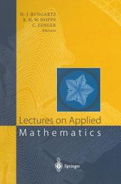 Lectures on Applied Mathematics: Proceedings of the Symposium Organized by the Sonderforschungsbereich 438 on the Occasion of Karl-Heinz Hoffmann's 60th Birthday, Munich, June 30 – July 1, 1999