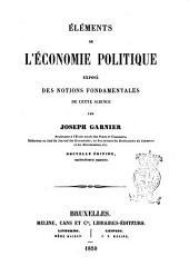 Elements de l'economie politique expose des notions fondamentales de cette science par Joseph Garnier