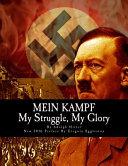Mein Kampf  My Struggle  My Glory by Adolph Hitler  2016