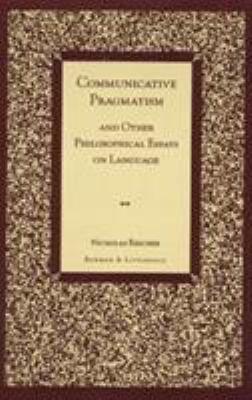 Communicative Pragmatism and Other Philosophical Essays on Language