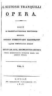 C. Suetonii Tranquilli opera: textu ad praestantissimas editiones, Volumes 1-2