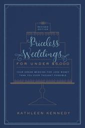 Priceless Weddings for Under $5,000 (Revised Edition): Your Dream Wedding for Less Money Than You Ever Thought Possible