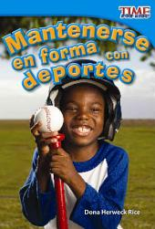 Mantenerse en forma con deportes / Keeping Fit with Sports