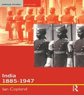 India 1885-1947: The Unmaking of an Empire