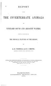 Report Upon the Invertebrate Animals of Vineyard Sound and Adjacent Waters: With an Account of the Physical Features of the Region
